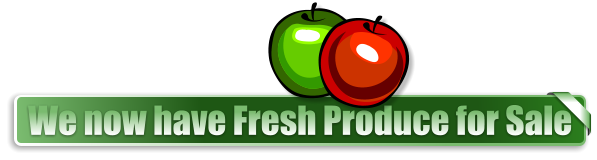 We now have Fresh Produce for Sale
